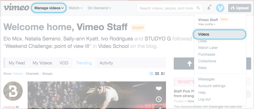 the 'manage videos' dropdown next to the upper left vimeo logo and the 'videos' option under the profile icon dropdown